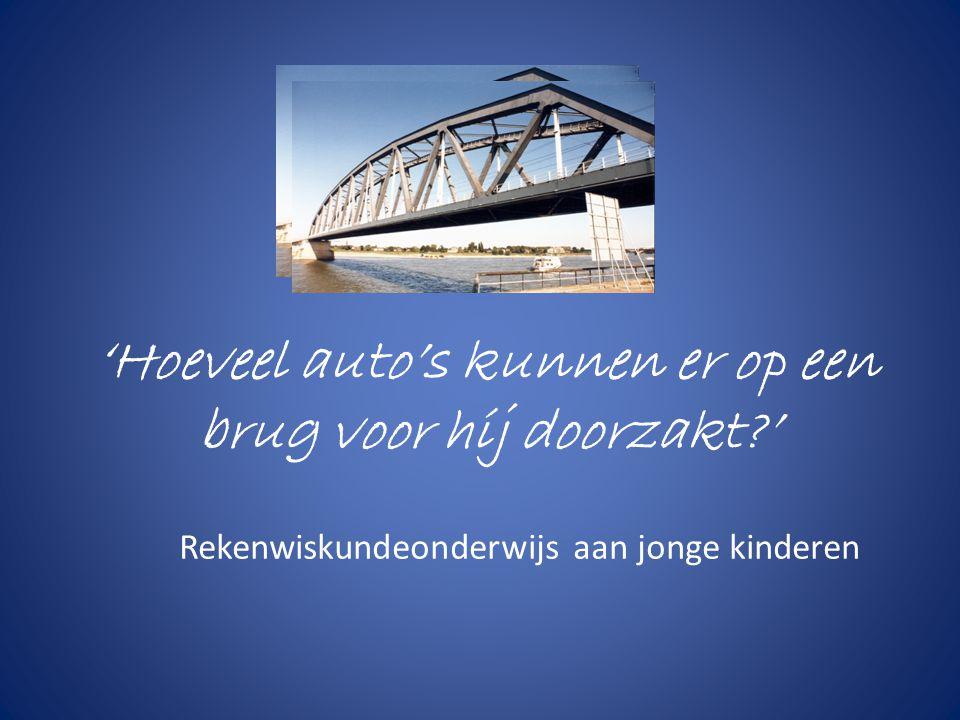 'Hoeveel auto's kunnen er op een brug voor hij doorzakt?' Rekenwiskundeonderwijs aan jonge kinderen