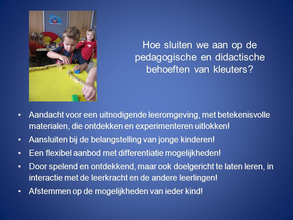 Hoe sluiten we aan op de pedagogische en didactische behoeften van kleuters.