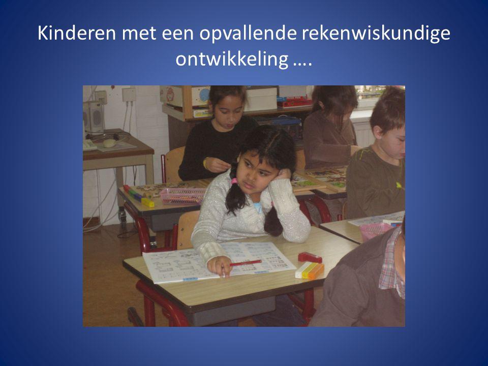 Kinderen met een opvallende rekenwiskundige ontwikkeling ….