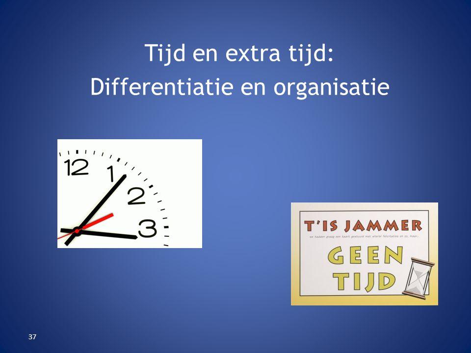 37 Tijd en extra tijd: Differentiatie en organisatie
