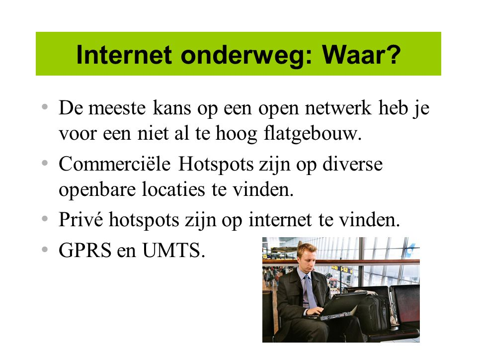 Internet onderweg: Waar.