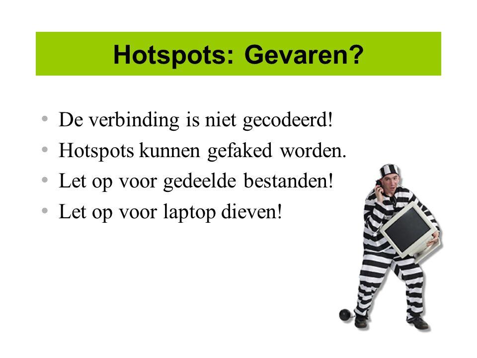 Hotspots: Gevaren.De verbinding is niet gecodeerd.