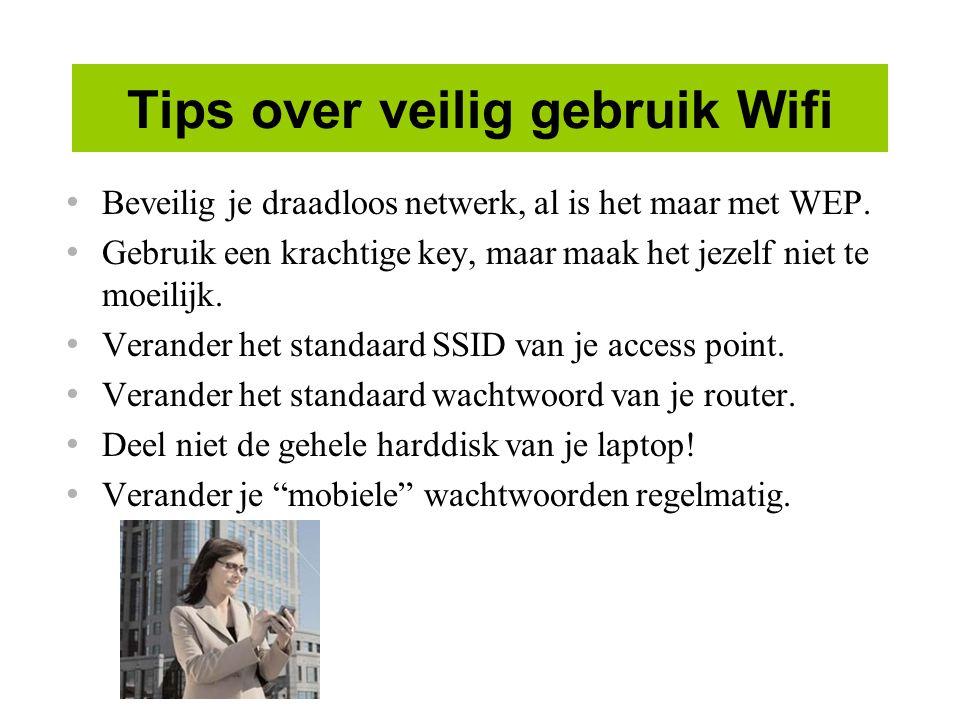 Tips over veilig gebruik Wifi Beveilig je draadloos netwerk, al is het maar met WEP.