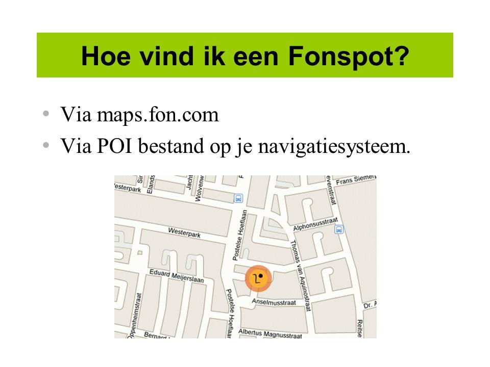 Hoe vind ik een Fonspot? Via maps.fon.com Via POI bestand op je navigatiesysteem.
