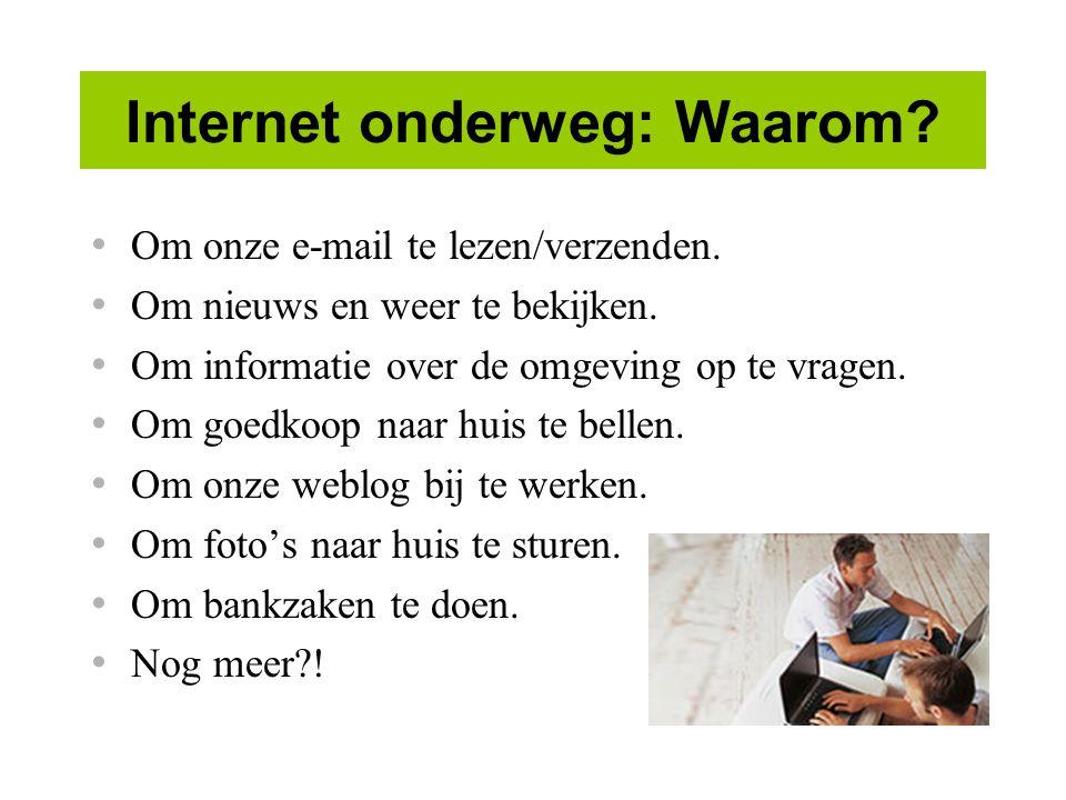 Internet onderweg: Waarom.Om onze e-mail te lezen/verzenden.