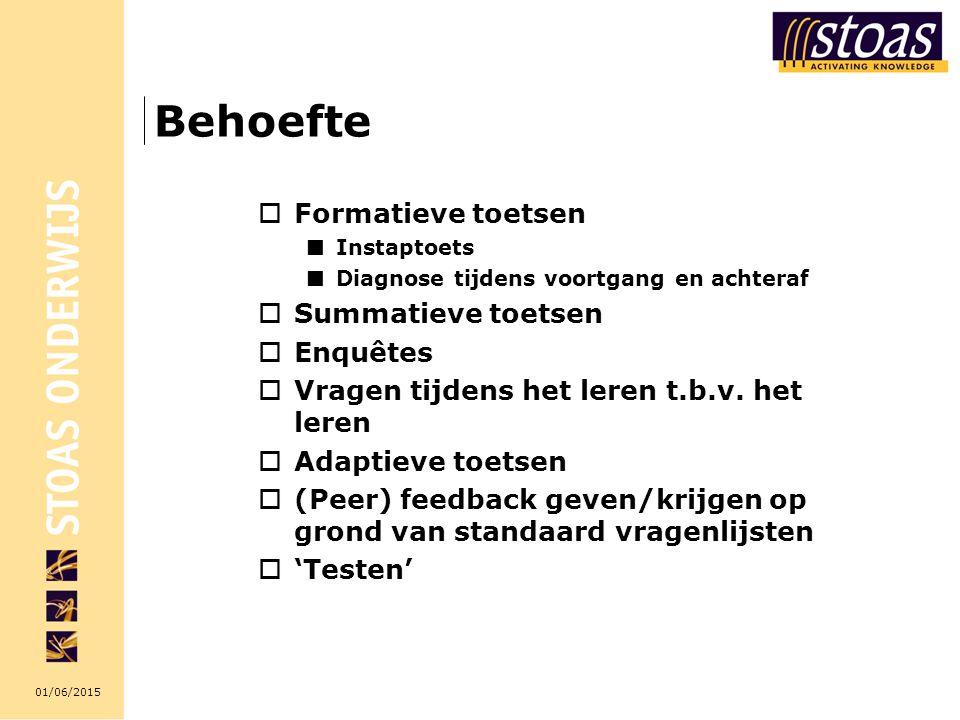 01/06/2015 Behoefte  Formatieve toetsen Instaptoets Diagnose tijdens voortgang en achteraf  Summatieve toetsen  Enquêtes  Vragen tijdens het leren t.b.v.
