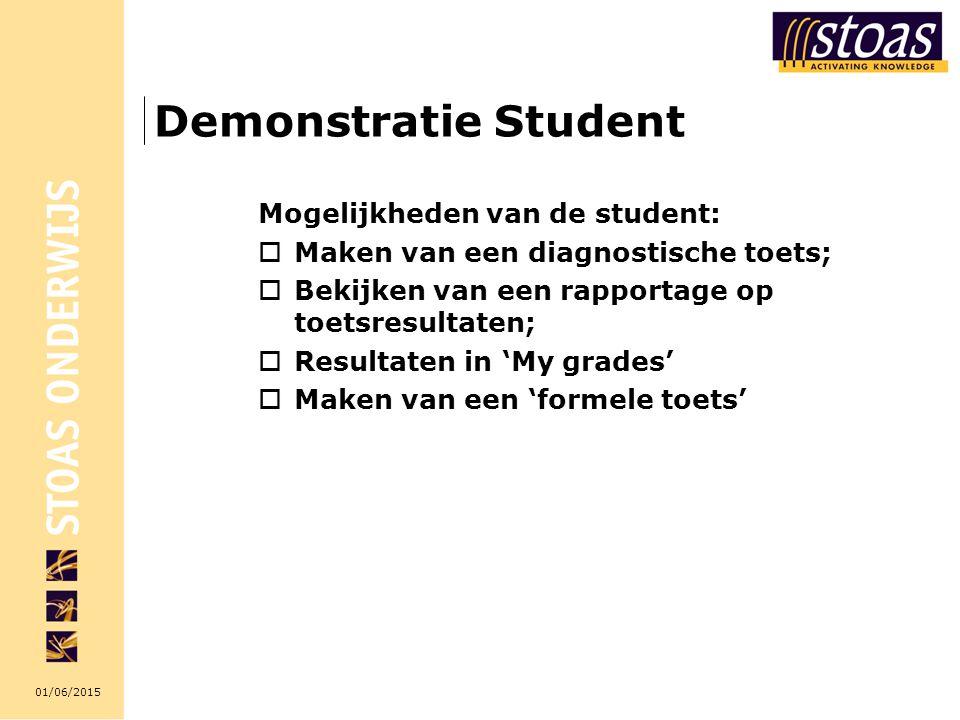 01/06/2015 Demonstratie Student Mogelijkheden van de student:  Maken van een diagnostische toets;  Bekijken van een rapportage op toetsresultaten;  Resultaten in 'My grades'  Maken van een 'formele toets'