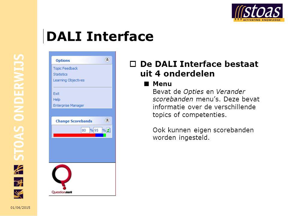 01/06/2015 DALI Interface  De DALI Interface bestaat uit 4 onderdelen Menu Bevat de Opties en Verander scorebanden menu's. Deze bevat informatie over