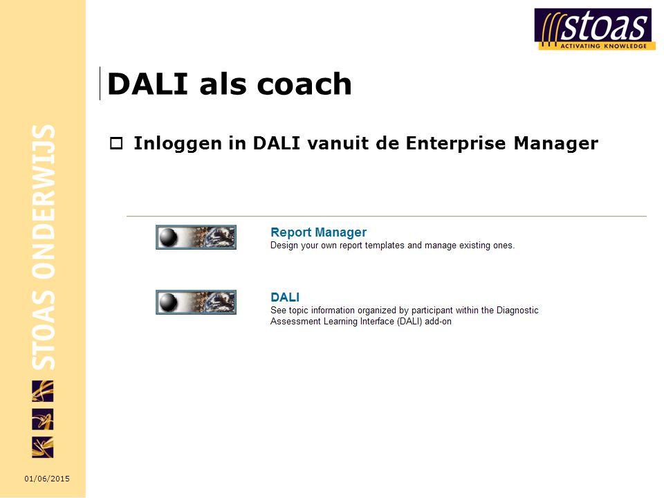 01/06/2015 DALI als coach  Inloggen in DALI vanuit de Enterprise Manager