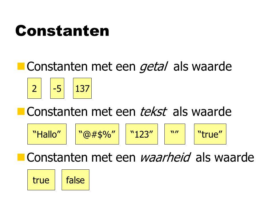 Constanten nConstanten met een getal als waarde nConstanten met een tekst als waarde nConstanten met een waarheid als waarde 2 Hallo true -5137 @#$% 123 false true