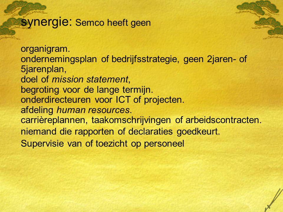 synergie: Semco heeft geen organigram.