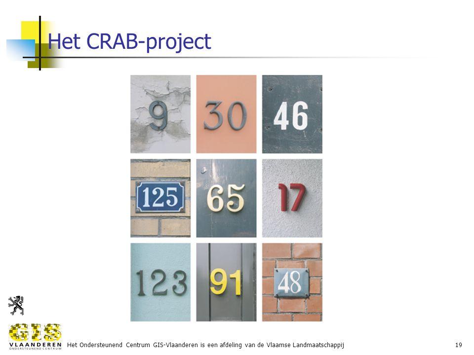 Het Ondersteunend Centrum GIS-Vlaanderen is een afdeling van de Vlaamse Landmaatschappij19 Het CRAB-project