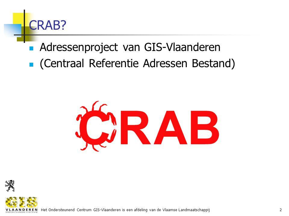 Het Ondersteunend Centrum GIS-Vlaanderen is een afdeling van de Vlaamse Landmaatschappij2 CRAB.