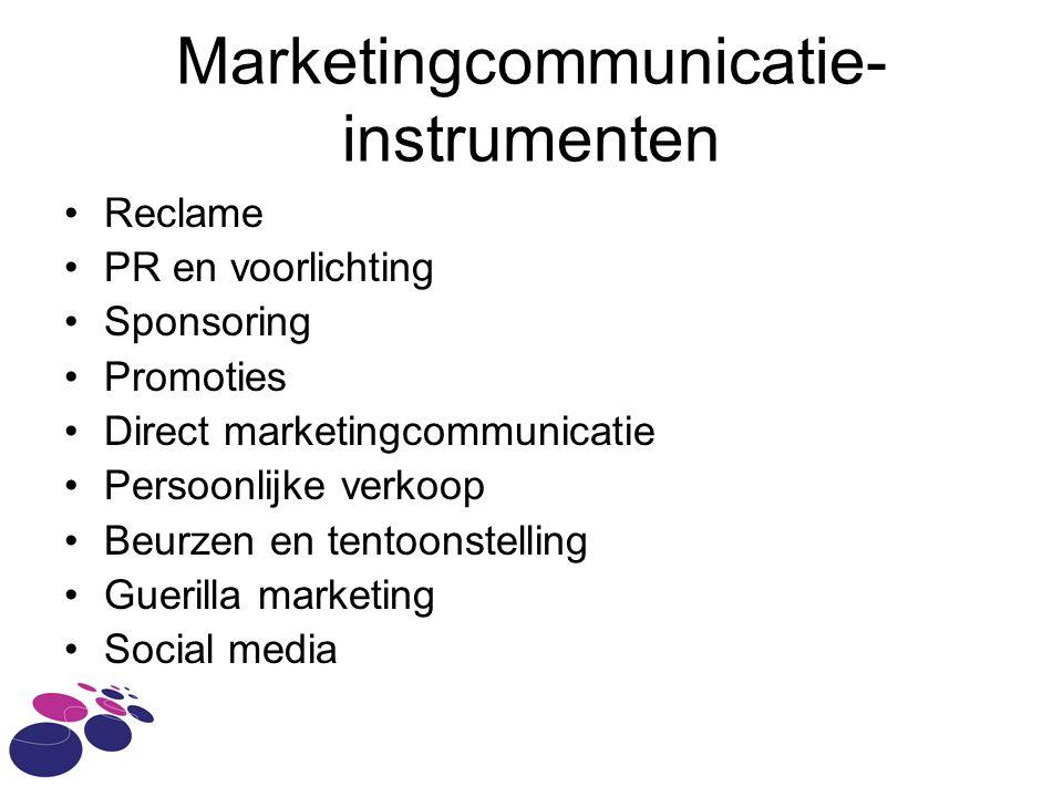 Reclame PR en voorlichting Sponsoring Promoties Direct marketingcommunicatie Persoonlijke verkoop Beurzen en tentoonstelling Guerilla marketing Social media