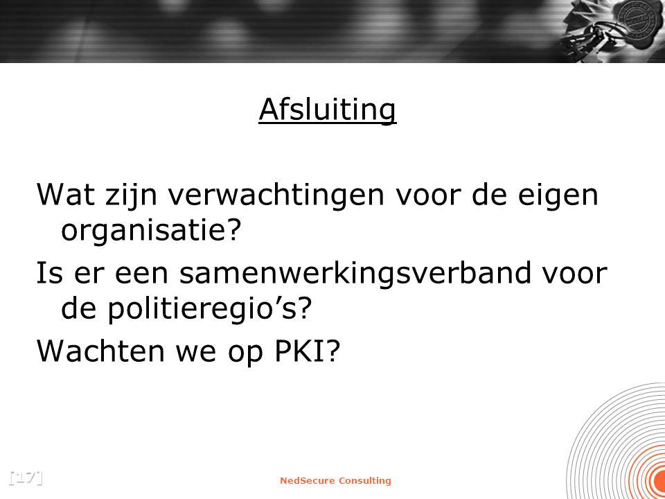 NedSecure Consulting Afsluiting Wat zijn verwachtingen voor de eigen organisatie.