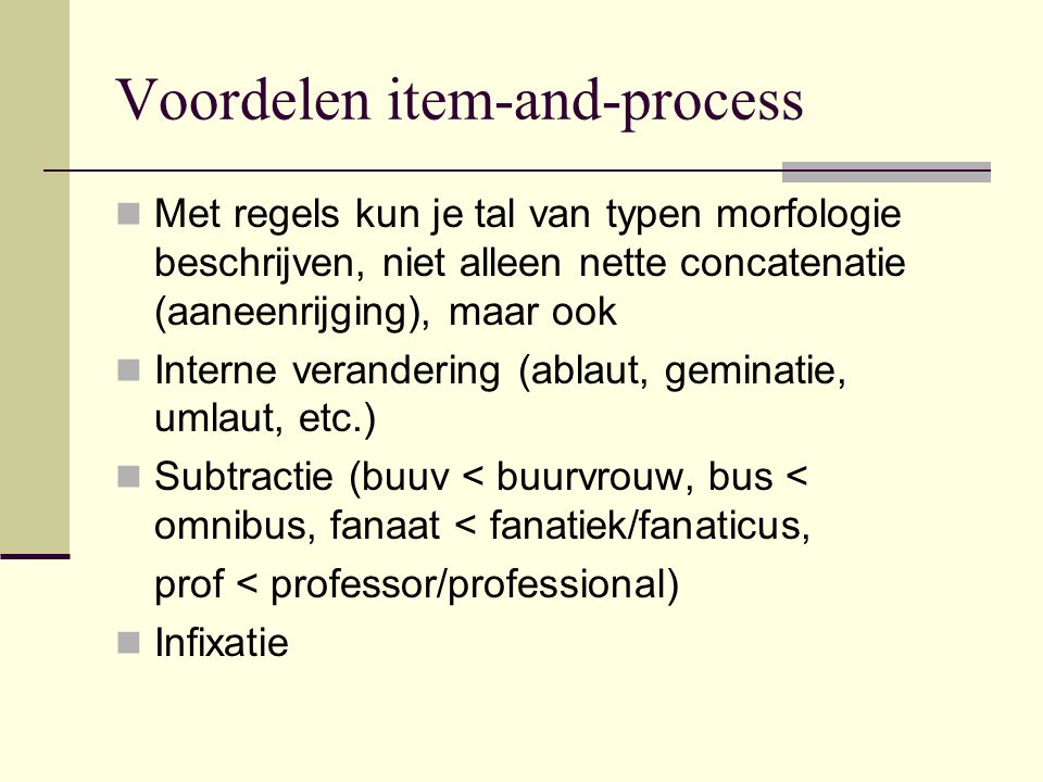 fonologie worked: d → t /[-voice] __ jogged: d blijft d Vergelijk ook: He'd been here It'd better be good.
