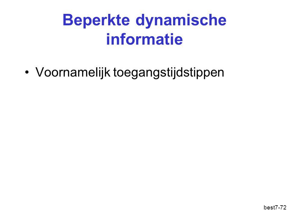 best7-72 Beperkte dynamische informatie Voornamelijk toegangstijdstippen