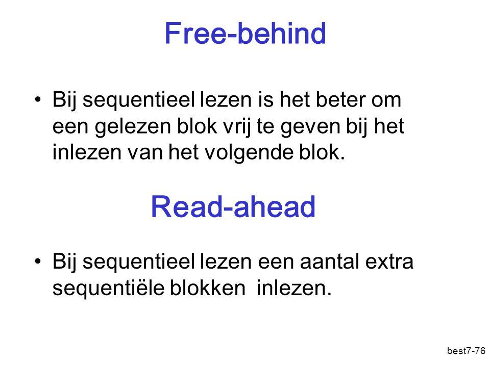 best7-76 Free-behind Bij sequentieel lezen is het beter om een gelezen blok vrij te geven bij het inlezen van het volgende blok.