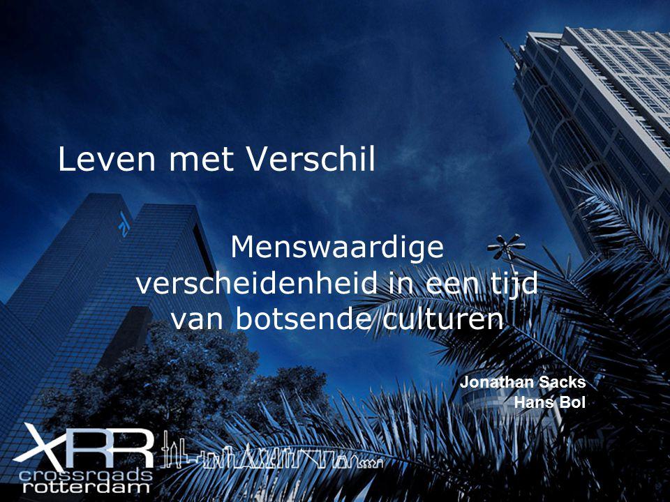 Leven met Verschil Menswaardige verscheidenheid in een tijd van botsende culturen Jonathan Sacks Hans Bol