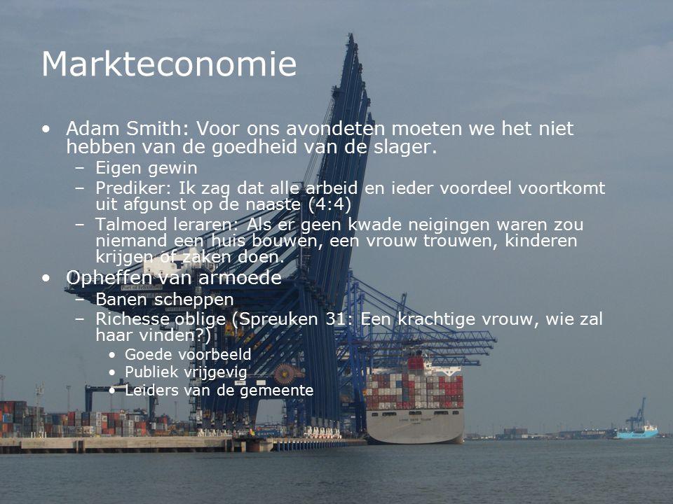 Markteconomie Adam Smith: Voor ons avondeten moeten we het niet hebben van de goedheid van de slager. –Eigen gewin –Prediker: Ik zag dat alle arbeid e