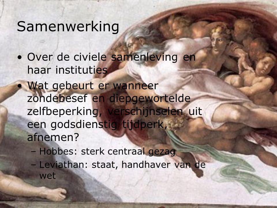 Samenwerking Over de civiele samenleving en haar instituties Wat gebeurt er wanneer zondebesef en diepgewortelde zelfbeperking, verschijnselen uit een godsdienstig tijdperk, afnemen.