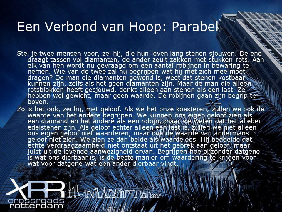 Een Verbond van Hoop: Parabel Stel je twee mensen voor, zei hij, die hun leven lang stenen sjouwen.