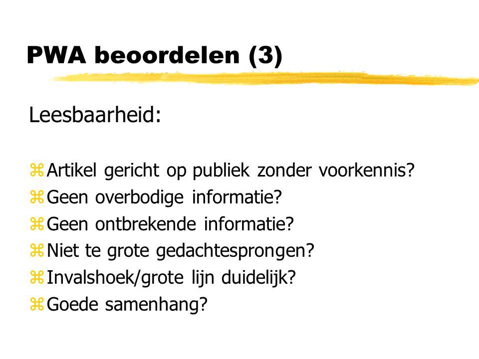 PWA beoordelen (3) Leesbaarheid: zArtikel gericht op publiek zonder voorkennis.