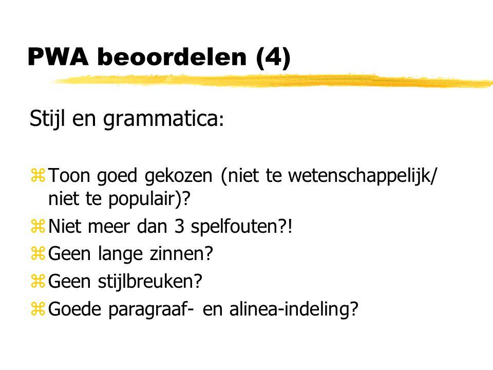 PWA beoordelen (4) Stijl en grammatica : zToon goed gekozen (niet te wetenschappelijk/ niet te populair).