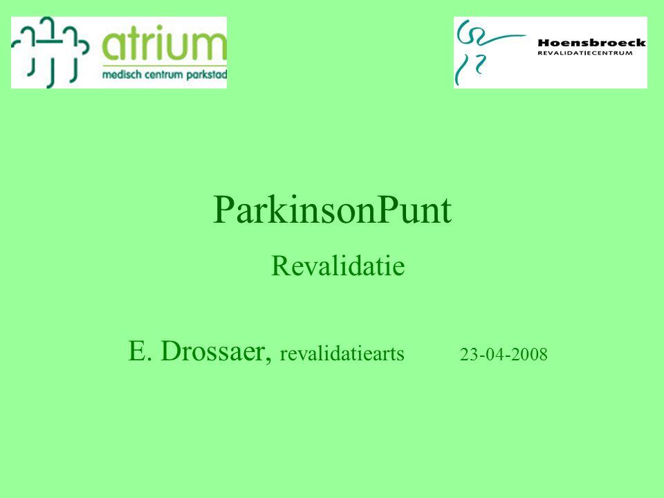 ParkinsonPunt Revalidatie E. Drossaer, revalidatiearts 23-04-2008
