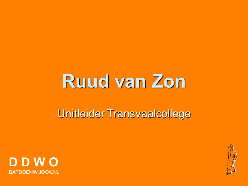 D D W O DATDOENWIJOOK.NL i.s.m. Transvaalcollege & Earth Aid Transvaalcollege & Earth Aid