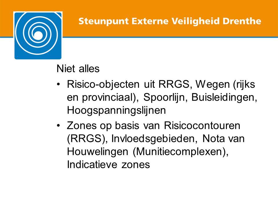 Niet alles Risico-objecten uit RRGS, Wegen (rijks en provinciaal), Spoorlijn, Buisleidingen, Hoogspanningslijnen Zones op basis van Risicocontouren (RRGS), Invloedsgebieden, Nota van Houwelingen (Munitiecomplexen), Indicatieve zones