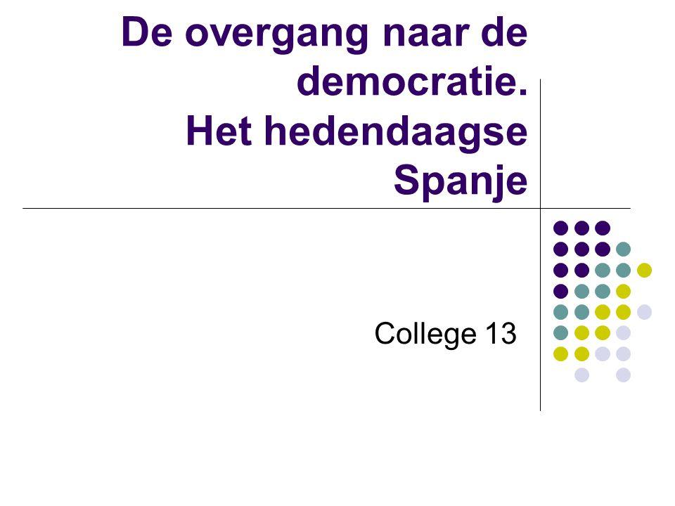 De overgang naar de democratie. Het hedendaagse Spanje College 13