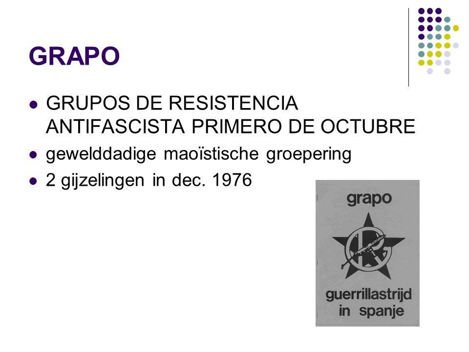 GRAPO GRUPOS DE RESISTENCIA ANTIFASCISTA PRIMERO DE OCTUBRE gewelddadige maoïstische groepering 2 gijzelingen in dec.