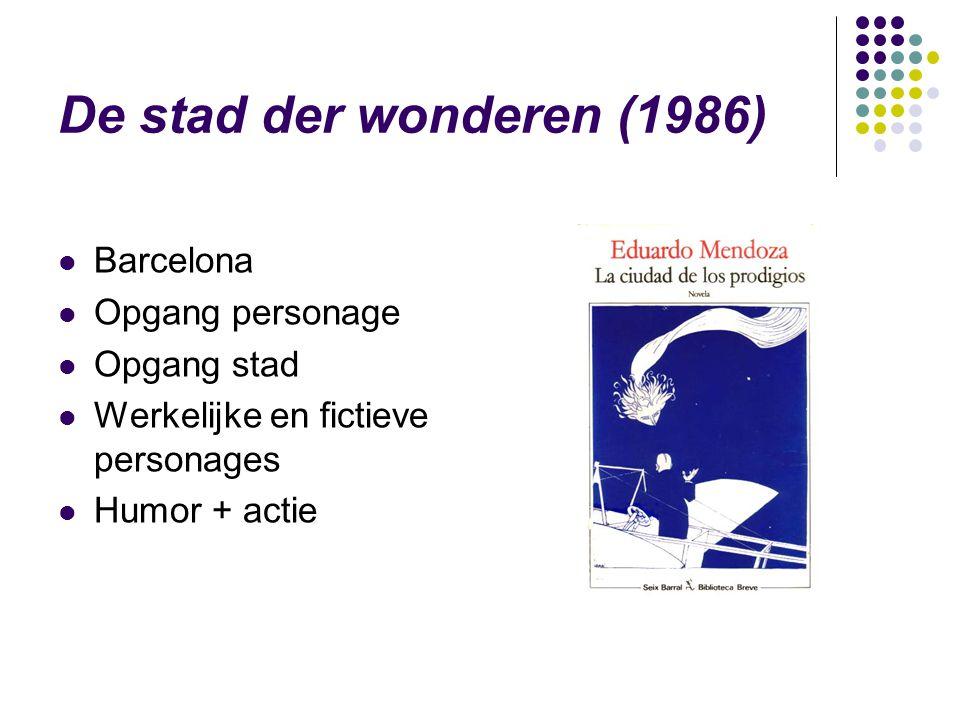 De stad der wonderen (1986) Barcelona Opgang personage Opgang stad Werkelijke en fictieve personages Humor + actie