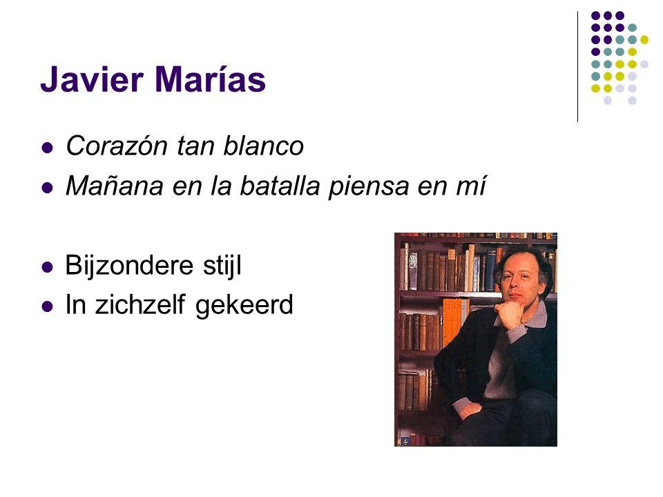 Javier Marías Corazón tan blanco Mañana en la batalla piensa en mí Bijzondere stijl In zichzelf gekeerd