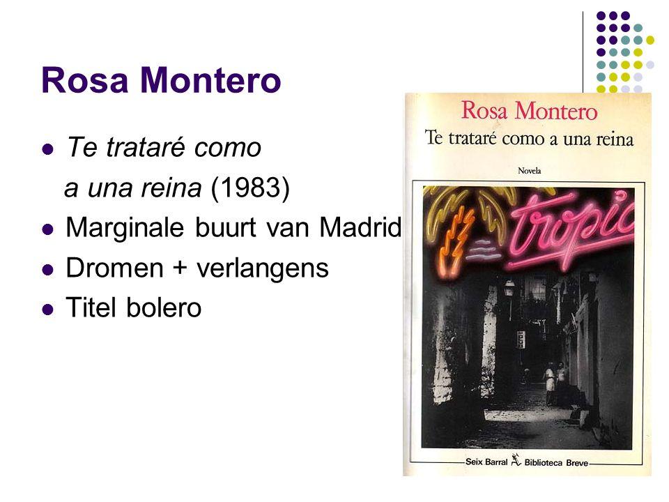 Rosa Montero Te trataré como a una reina (1983) Marginale buurt van Madrid Dromen + verlangens Titel bolero