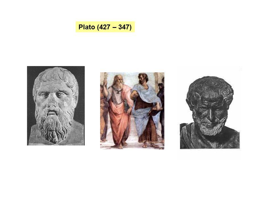 Plato (427 – 347)