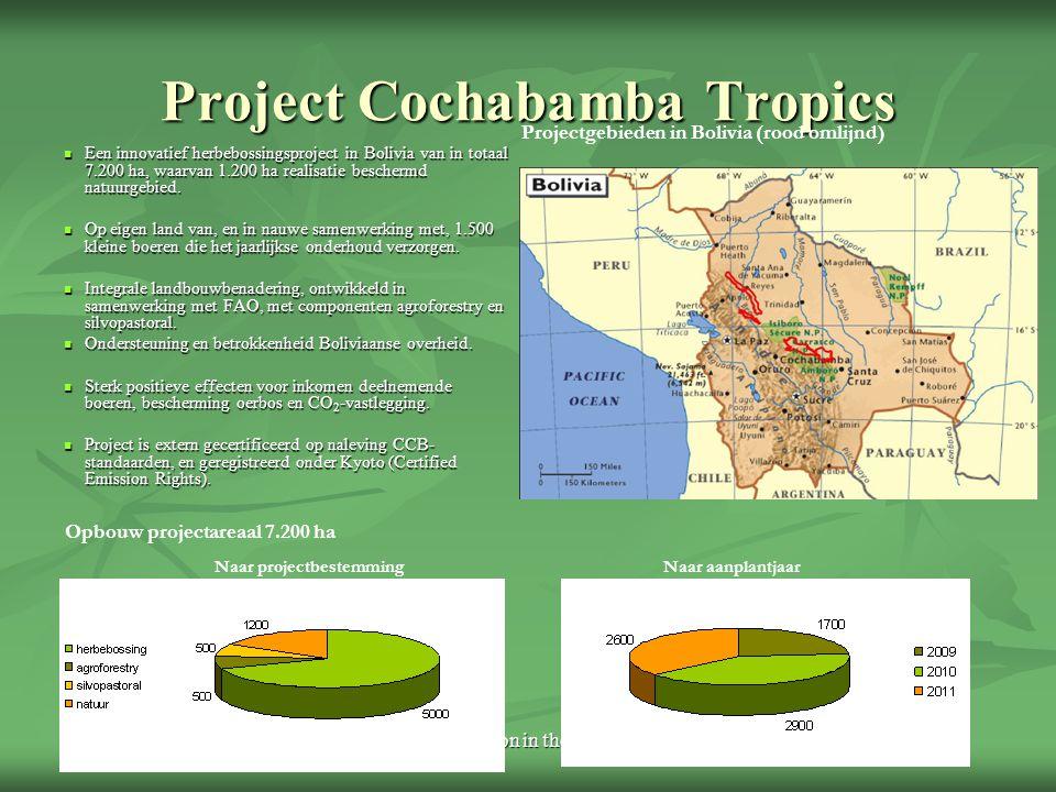 Rainforestation in the Philippines Project Cochabamba Tropics Een innovatief herbebossingsproject in Bolivia van in totaal 7.200 ha, waarvan 1.200 ha