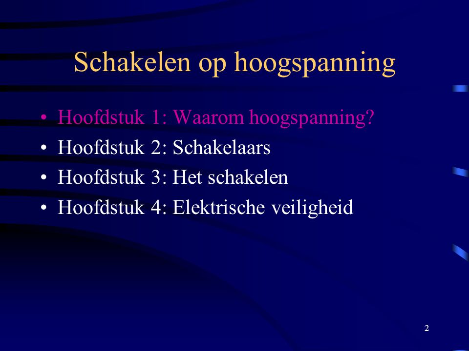 13 Waarom hoogspanning? HVDC High Voltage Direct Current