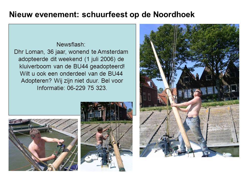 Newsflash: Dhr Loman, 36 jaar, wonend te Amsterdam adopteerde dit weekend (1 juli 2006) de kluiverboom van de BU44 geadopteerd.