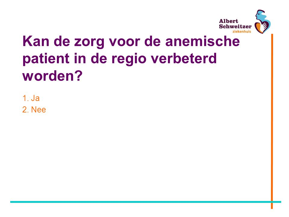 Anemie WHO: –Mannen < 8,5 mmol/L –Vrouwen < 7,5 mmol/L Indeling anemie –Microcytair –Normocytair –Macrocytair