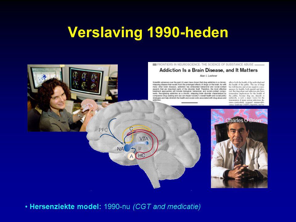Verslaving 1990-heden Charles O'Brien Hersenziekte model: 1990-nu (CGT and medicatie)