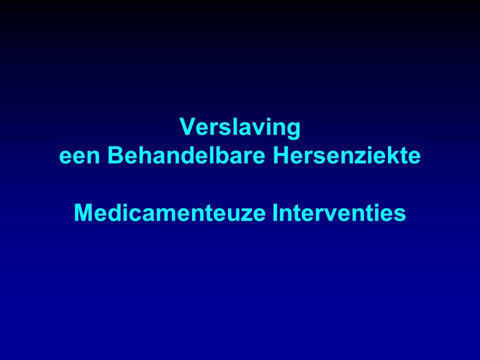 Verslaving een Behandelbare Hersenziekte Medicamenteuze Interventies