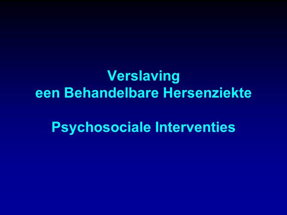 Verslaving een Behandelbare Hersenziekte Psychosociale Interventies
