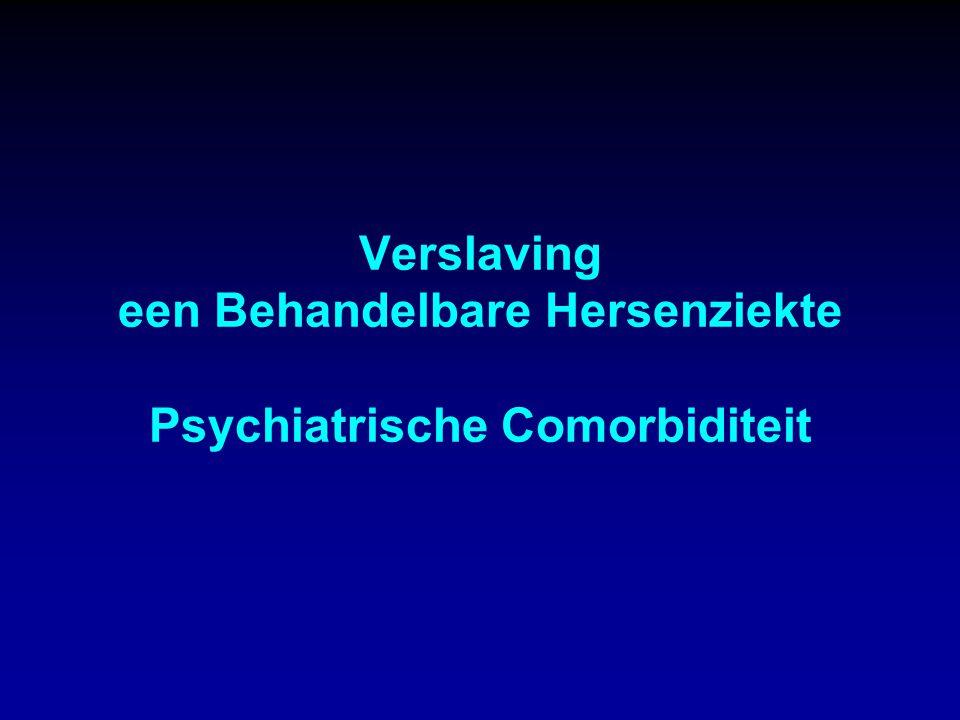 Verslaving een Behandelbare Hersenziekte Psychiatrische Comorbiditeit