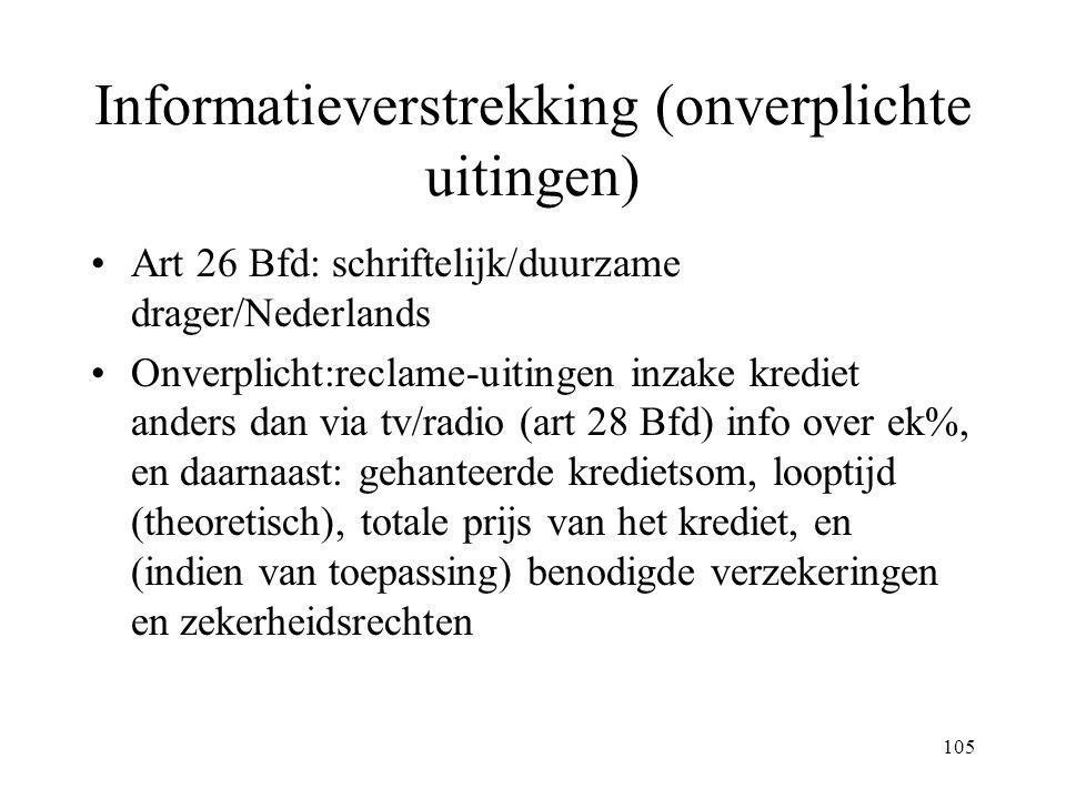 105 Informatieverstrekking (onverplichte uitingen) Art 26 Bfd: schriftelijk/duurzame drager/Nederlands Onverplicht:reclame-uitingen inzake krediet and