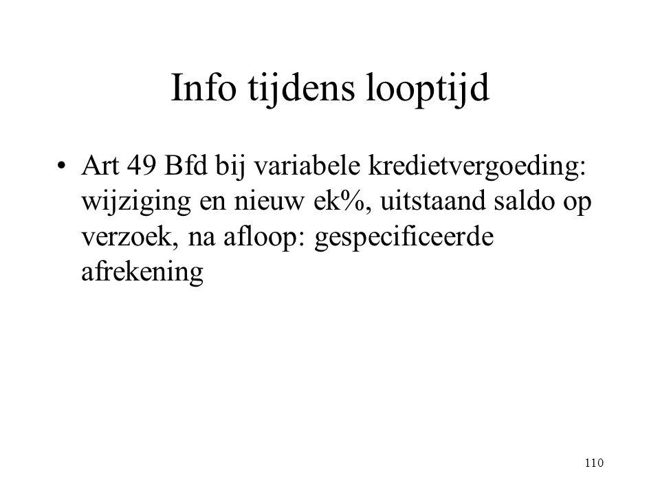 110 Info tijdens looptijd Art 49 Bfd bij variabele kredietvergoeding: wijziging en nieuw ek%, uitstaand saldo op verzoek, na afloop: gespecificeerde afrekening