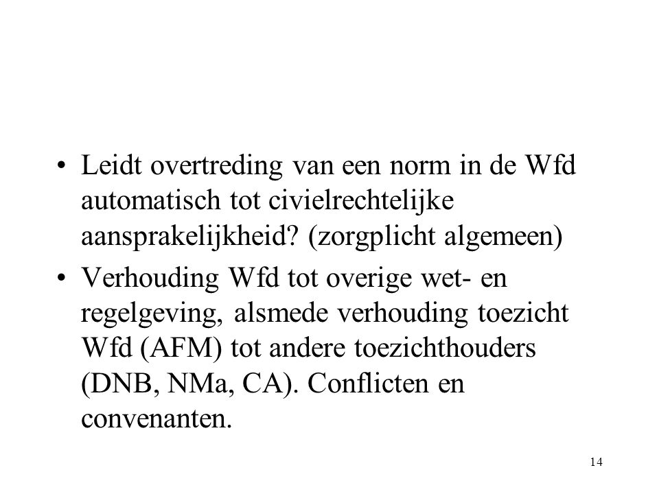 14 Leidt overtreding van een norm in de Wfd automatisch tot civielrechtelijke aansprakelijkheid.