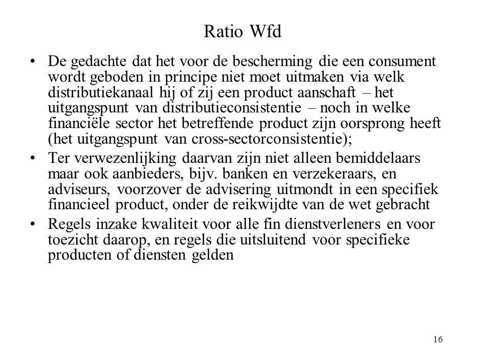 16 Ratio Wfd De gedachte dat het voor de bescherming die een consument wordt geboden in principe niet moet uitmaken via welk distributiekanaal hij of