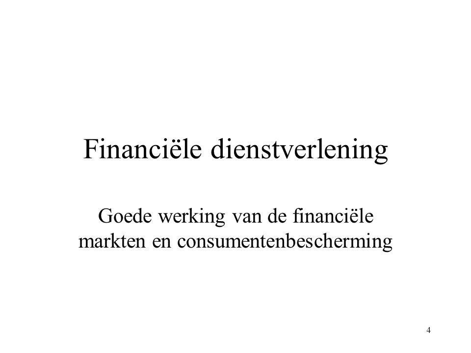 4 Financiële dienstverlening Goede werking van de financiële markten en consumentenbescherming
